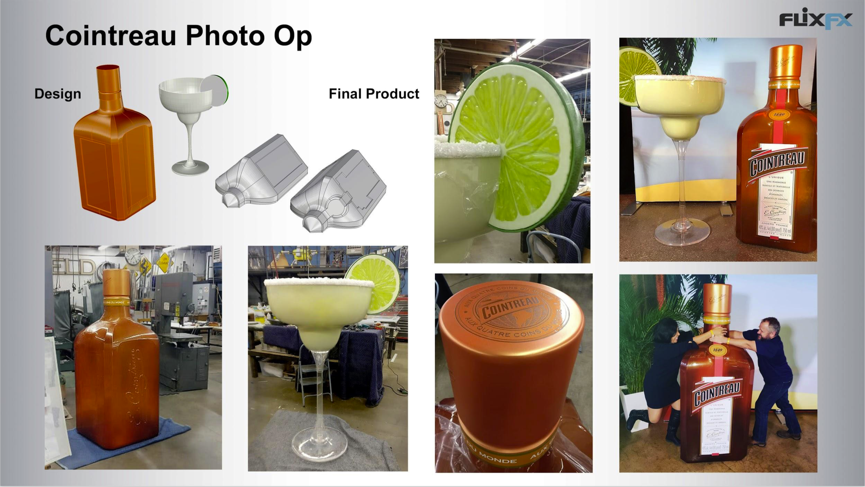 Cointreau: 3D Design, CNC Milling, Vacuforming, Acrylic Fabrication, Vac-printing, Flat Bed Printing, Scenic Paint & Carpentry.
